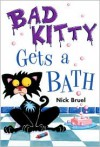 Bad Kitty Gets a Bath - Nick Bruel