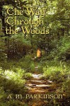 The Way Through the Woods - A.M. Parkinson