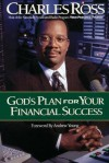 God's Plan For Your Financial Success - Charles Ross, Andrew Young