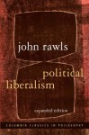 Political Liberalism: Expanded Edition (Columbia Classics in Philosophy) - John Rawls