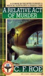 A Relative Act of Murder - C.F. Roe
