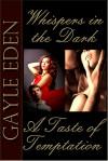 Whispers in The Dark & A Taste of Temptation - Gayle Eden