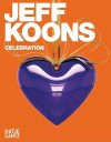 Jeff Koons: Celebration - Anette Husch, Peter-Klaus Schuster, Jeff Koons
