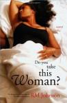 Do You Take This Woman? - R.M. Johnson