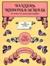 Banners, Ribbons and Scrolls (Dover Pictorial Archive) (Dover Pictorial Archive) - Carol Belanger-Grafton, Carol Belanger-Grafton