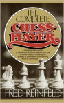 Complete Chess Player - Fred Reinfeld