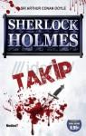 Sherlock Holmes: Takip - Arthur Conan Doyle