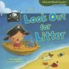 Look Out for Litter - Lisa Bullard, Xiao Xin