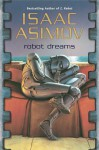 Robot Dreams (Masterworks of Science Fiction and Fantasy) - Isaac Asimov