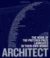 Architect: The Work of the Pritzker Prize Laureates in Their Own Words - Ruth Peltason, Grace Ong-Yan