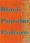Black Popular Culture - Michele Wallace, Michele Wallace