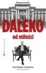 Daleko od miłości - Paweł Reszka, Michał Majewski