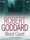 Blood Count (MP3 Book) - Robert Goddard, David Rintoul
