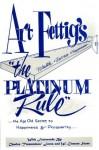 The Platinum Rule - Art Fettig