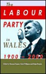 The Labour Party in Wales, 1900-2000 - Duncan Tanner, Chris Williams, Deian Hopkin