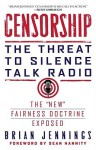 Censorship: The Threat to Silence Talk Radio - Brian Jennings, Sean Hannity
