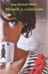 Mirtilli a colazione - Meg Mitchell Moore, Enrica Budetta