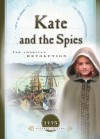 Kate and the Spies: The American Revolution (Sisters in Time) - JoAnn A. Grote
