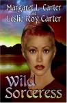 Wild Sorceress - Margaret L. Carter, Leslie Roy Carter