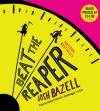 Beat the Reaper - Josh Bazell, Robert Petkoff
