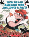 There Was an Old Lady Who Swallowed a Rose! - Lucille Colandro