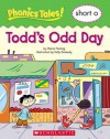 Todd's Odd Day (Phonics Tales!) - Maria Fleming, Kelly Kennedy