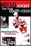 Hello Hockey Fans from Coast to Coast: Amazing Lists for Trivia Lovers - Jefferson Davis, Andrew Podnieks