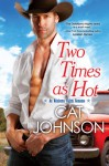 Two Times as Hot - Cat Johnson