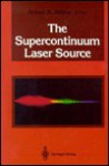 The Supercontinuum Laser Source - Robert R. Alfano