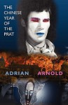 The Chinese Year of the Prat - Adrian Arnold