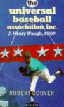 The Universal Baseball Association, Inc., J. Henry Waugh, Prop - Robert Coover