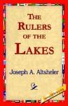 The Rulers of the Lakes - Joseph Alexander Altsheler