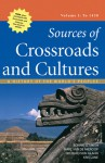 Sources of Crossroads and Cultures, Volume I: To 1450: A History of the World's Peoples - Bonnie G. Smith, Marc Van De Mieroop, Richard von Glahn, Kris Lane