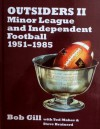 Outsiders II: Minor League and Independent Football 1951-1985 - Bob Gill, Tod Maher, Steve Brainerd