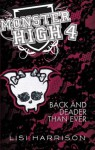 Back and Deader Than Ever: Monster High - Lisi Harrison