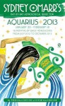 Sydney Omarr's Day-by-Day Astrological Guide for the Year 2013: Aquarius - Trish MacGregor, Rob MacGregor