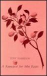 A Kumquat for John Keats - Tony Harrison