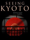 Seeing Kyoto - Juliet Winters Carpenter
