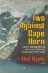 Two Against Cape Horn - Hal Roth