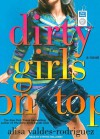 Dirty Girls on Top - Alisa Valdes, Cynthia Holloway
