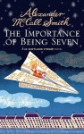 The Importance of Being Seven: A 44 Scotland Street Novel (6) - Alexander McCall Smith