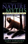 The World's Great Nature Myths - Gary Ferguson