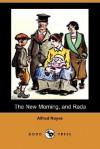 The New Morning, and Rada (Dodo Press) - Alfred Noyes