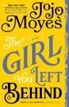 The Girl You Left Behind: A Novel - Jojo Moyes