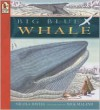 Big Blue Whale Big Book: Read and Wonder - Nicola Davies, Nick Maland