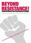 Beyond Resistance! Youth Activism and Community Change: New Democratic Possibilities for Practice and Policy for America's Youth (Critical Youth Studies) - Pedro Noguera, Julio Cammarota, Shawn Ginwright