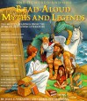 One Hundred And One Read Aloud Myths & Legends: Ten Minute Readings From The World's Best Loved Literature (Read Aloud) - Joan C. Verniero, Robin C. Fitzsimmons, Joan C. Veniero