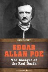 The Masque of the Red Death: Short Story - Edgar Allan Poe