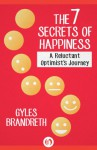 The 7 Secrets of Happiness: A Reluctant Optimist's Journey (Kindle Single) - Gyles Brandreth