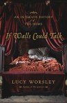 If Walls Could Talk: An Intimate History of the Home - Lucy Worsley